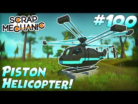 The PISTON HELICOPTER! - Scrap Mechanic Creations! - EPISODE 100