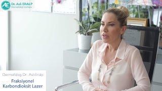 Fraksiyonel CO2 Lazer İle Cilt Yenileme - Dermatolog Dr. Aslı Eralp
