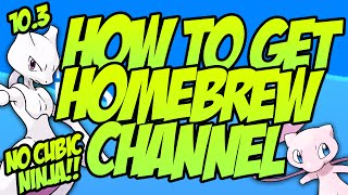 HOW TO GET HOMEBREW CHANNEL! - GET THE HOMEBREW CHANNEL AFTER UPDATE TO 10.3! - BROWSERHAX IS BACK
