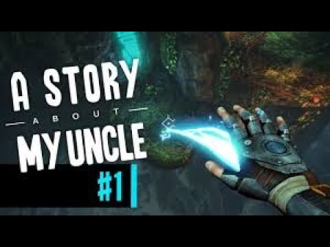 A Story About My Uncle Gameplay #1  