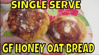 A Single Serving Gluten Free Honey Oat Bread ~ Roll In Less Than 5 Minutes
