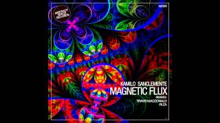 Kamilo Sanclemente - Magnetic Flux (Travis MacDonald Flight Mix)