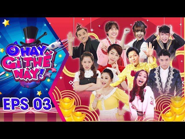 Ô Hay Gì Thế Này - Tập 3 FULL HD | Chi Pu, Lê Giang, Hari Won phấn khích hát live bằng giọng đàn ông