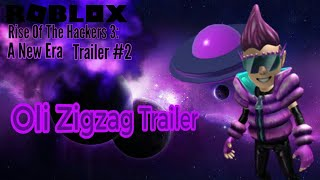 ROBLOX Rise Of The Hackers 3: A new era Oli Zigzag Trailer