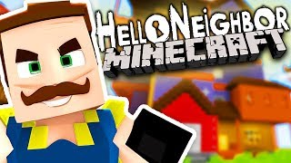 HELLO NEIGHBOR TAKES OVER THE WORLD OF MINECRAFT! | Hello Neighbor Minecraft Gameplay Part 1