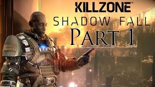 Killzone Shadow Fall Walkthrough Part 1 PS4 Gameplay With Commentary 1080P