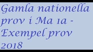 Gamla nationella prov i Ma 1a   Exempelprov 2018   uppgift 7