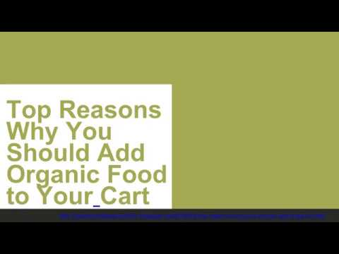 Top Reasons Why You Should Add Organic Food to Your Cart