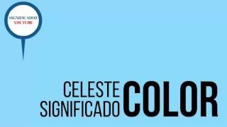 Celeste - Significado del color Celeste