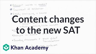 Content Changes To The New SAT | Tips & Planning | New SAT | Khan Academy