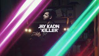 Killer | Jay Kadn |  Official Video | Latest Punjabi Songs 2019