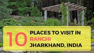 Places to Visit in Ranchi for Couples, Jharkhand | Ranchi Points of Interest - Tourist Junction