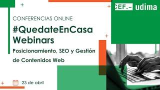 #QuedateEnCasaWebinars - Posicionamiento, SEO y Gestión de Contenidos Web
