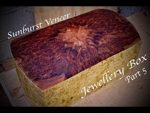 Sunburst Veneer - Jewellery Box Part 5 - SE Woodwork