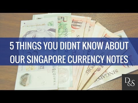 Lifestyle Finance: 5 Things You Didnt Know About Our Singapore Currency Notes