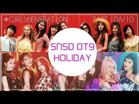 How Would SNSD OT9 Sing: SNSD - Holiday? [Distribution at End] [#GIRLS6ENERAT10N 10A/10]