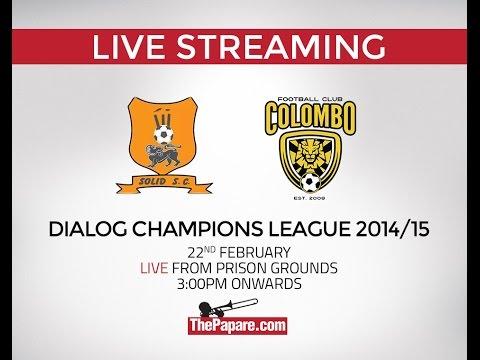 Solid SC v Colombo FC - Dialog Champions League 2014/15 Finale