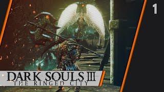 Прохождение DARK SOULS III The Ringed City DLC - 1 Это невыносимо NG