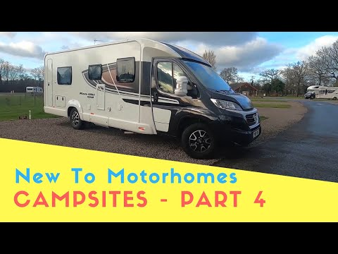 New To Motorhomes  Part 4  - Arriving At A Campsite
