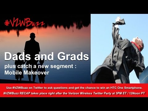 VZWBuzz Recap: Dads and Grads