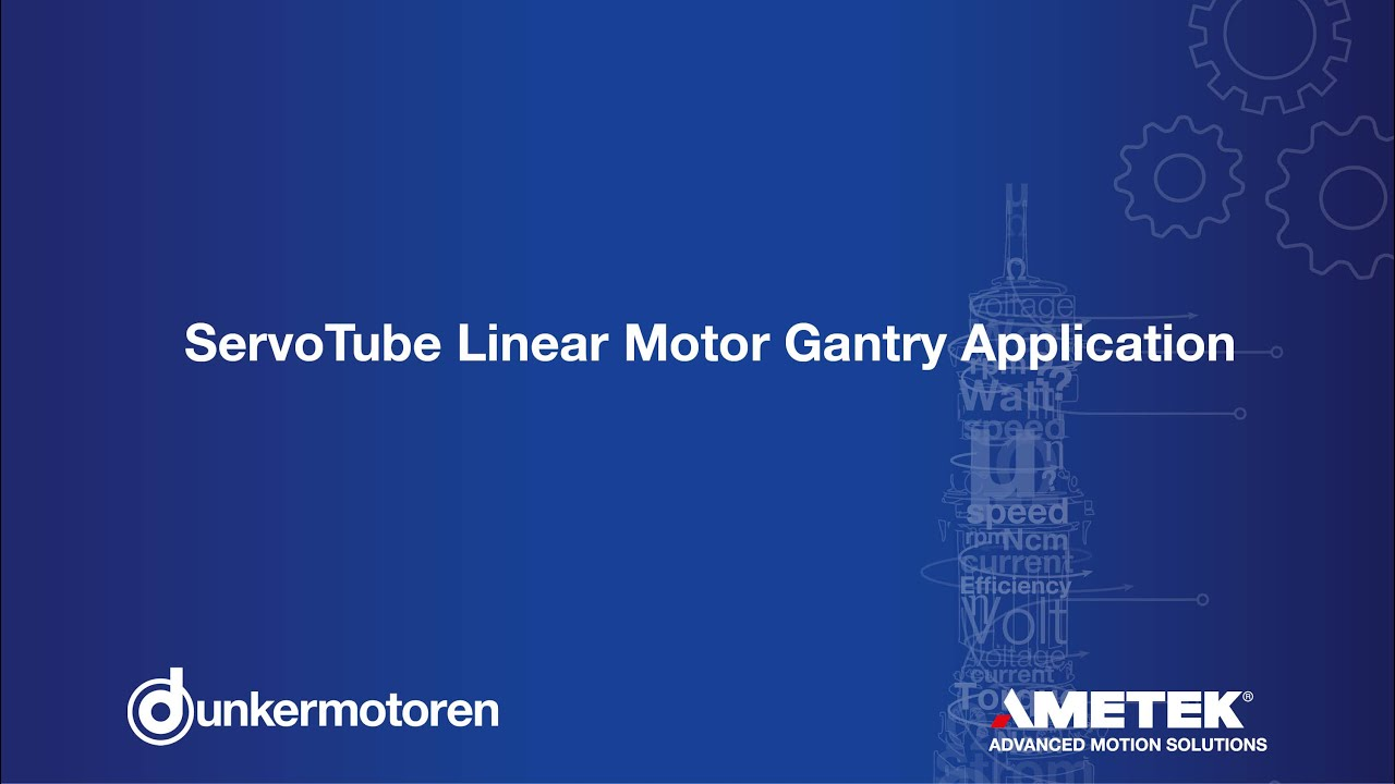 Dunkermotoren Servotube Linear Motor Gantry Application