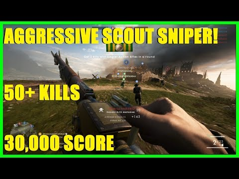 Battlefield 1 - Aggressive scout sniper! | 50+ kills and 30,