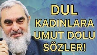 DUL KADINLARA UMUT DOLU SÖZLER! & NUREDDİN YILDIZ