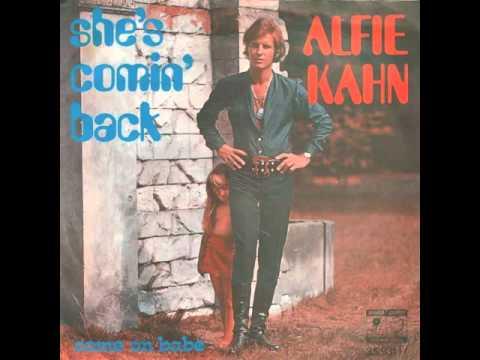 Alfie Kahn  Shes Comin Back