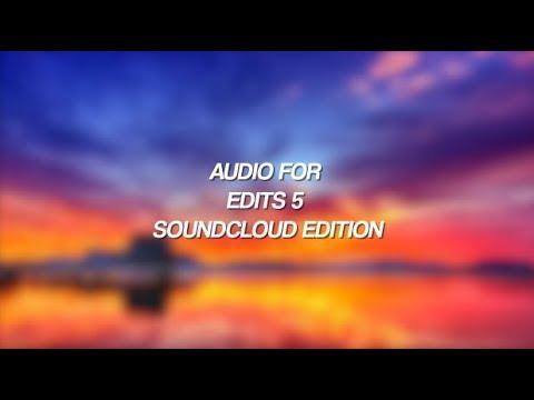 AUDIO FOR EDITS 5 / soundcloud edition