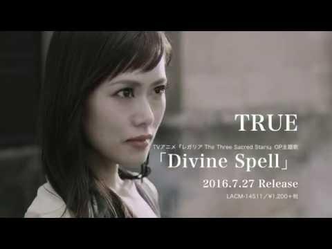 TRUE / Divine Spell - MV Full Size Ver.