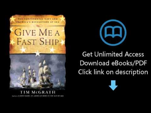 GET Give Me a Fast Ship: The Continental Navy and America's Revolution at Sea [P.D.F]