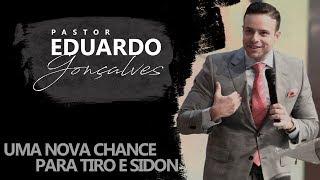 Uma nova chance para Tiro e Sidon - Pr. Eduardo Gonçalves