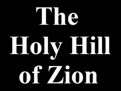The Holy Hill of Zion