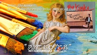 """Art Lover"" was released in the summer of 1981 on The Kinks' 18th s..."