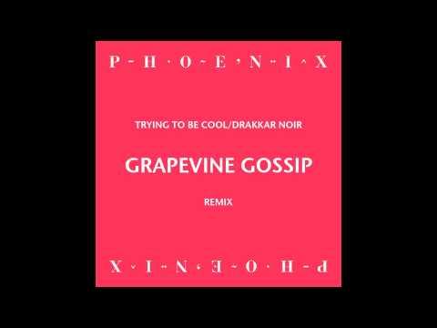 Phoenix - Trying To Be Cool/Drakkar Noir (Grapevine Gossip Remix)