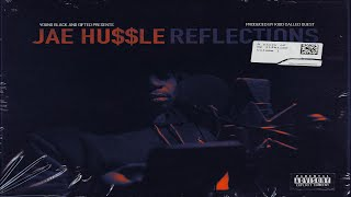 Jae Hussle - Reflections: A Story Of My Lifetime Vol  1 (2019 Full Album) Prod  By Kidd Called Quest