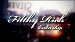 Filthy Rich Barber Shop Promotional Video