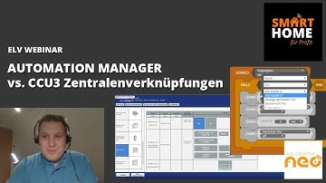ELV Webinar - AUTOMATION MANAGER vs. CCU3 Zentralenverknüpfungen