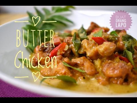 Butter Chicken   Ayam dimasak bersama mentega