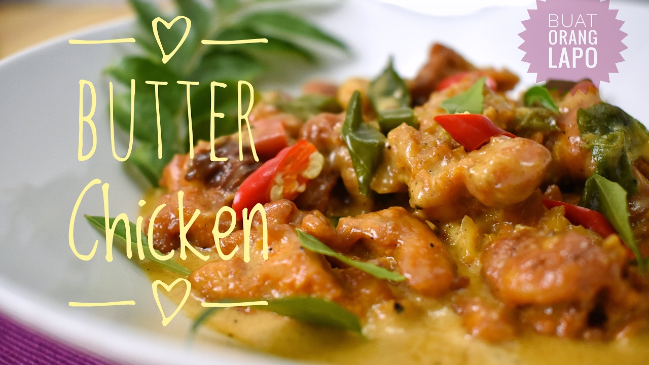 Butter Chicken Ayam Dimasak Bersama Mentega Youtube