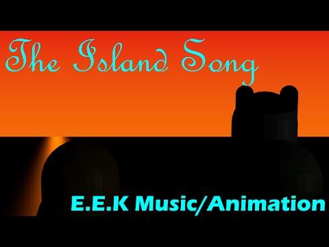 The Island Song - E.E.K Music/Animation