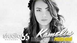 Kamelia - Prima oara (Audio)