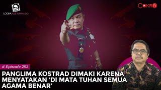 Download PANGLIMA KOSTRAD DIMAKI KARENA MENYATAKAN 'DI MATA TUHAN SEMUA AGAMA BENAR' | Logika Ade Armando