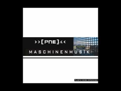 Plastic Noise Experience - Maschinen (Solitary Experiments Prototype Mix)