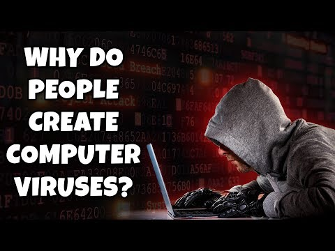 Why Do People Create Computer Viruses?