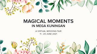 """MAGICAL MOMENTS IN MEGA KUNINGAN"" A Virtual Wedding Fair"
