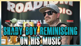SHADY BOY REMINISCES ON HIS MUSIC