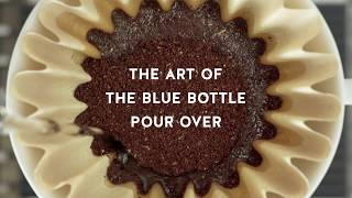 The Art Of The Blue Bottle Pour Over Youtube