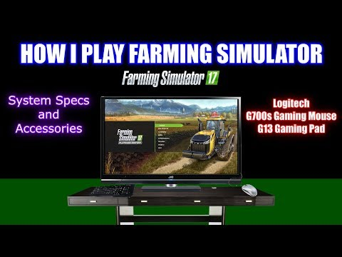"""Farming Simulator 17 - What I use to play Farming Simulator """"System Specs & Accessories"""""""