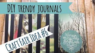 Craft Fair Idea #6 | Trendy Journals | 2017